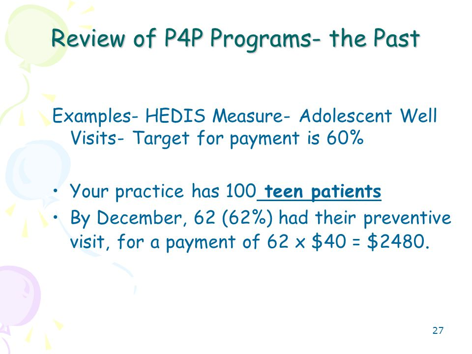 28 Review of P4P Programs- Physician Perspective What makes a good measure from your perspective.