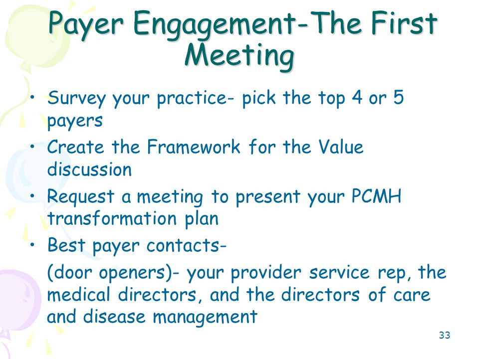 34 Resources- The First Meeting Present Your PCMH Program and Implementation Plan Request a partnership to improve care (4 attributes) Your request from the payer- –Data- utilization, quality, and patient risk profile –A Second Meeting Then develop a population based plan for your members