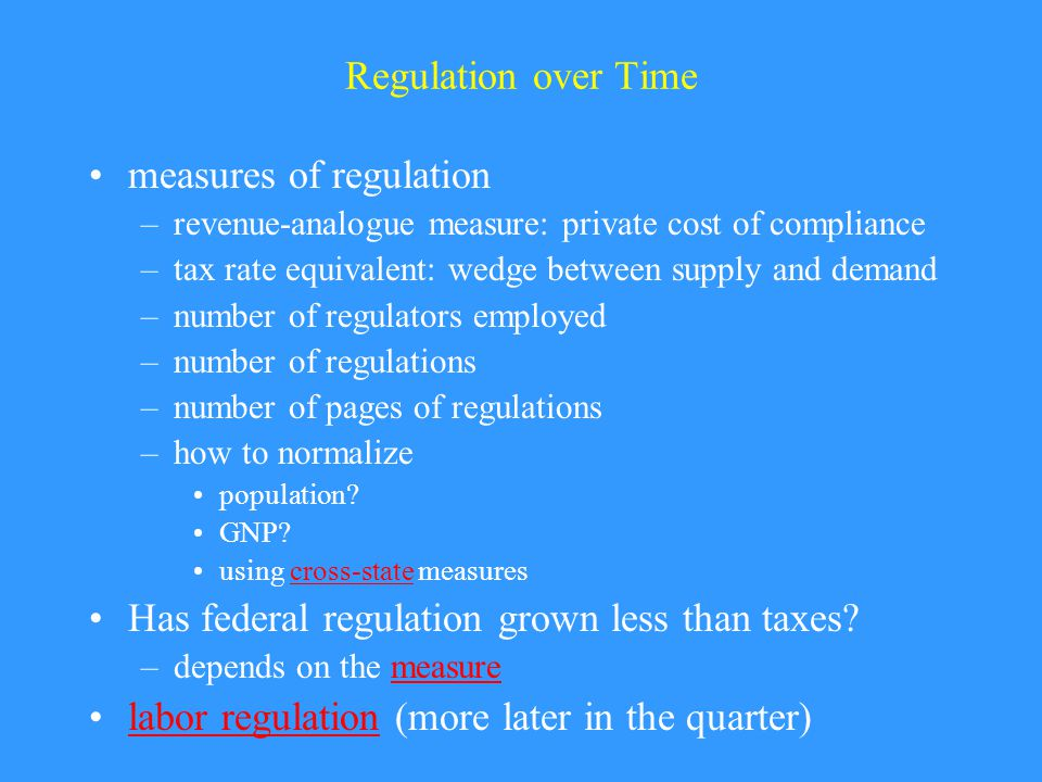 Regulation Across Countries Product Market Regulation (OECD study)OECD study –state ownership and involvement in business operation –barriers to competition –barriers to trade and investment –regulatory and administrative opacity –administrative burdens on startup Employment Protection Regulation (anti- dismissal) (OECD study)OECD study –procedural inconveniences –length of notice period –severance pay –consequences for unfair dismissal Shleifer/World Bank group.