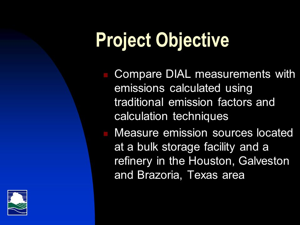 Project Status Draft DIAL report currently under review by TCEQ - Dec 2007 After TCEQ review, the report will be sent to project participants for review and comment and then forwarded to EPA - January 2008 TCEQ's final report - June 2008