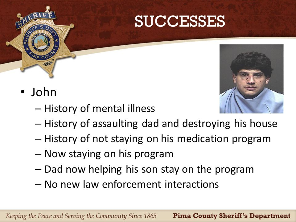 SUCCESSES Brandon – Texted girl friend and threatened to shoot up school and do it better than Columbine – Arrested and evaluation ordered – Failed to continue counseling and violated restraining order – Determined counselor was not a right fit – Brandon back in counseling with new counselor