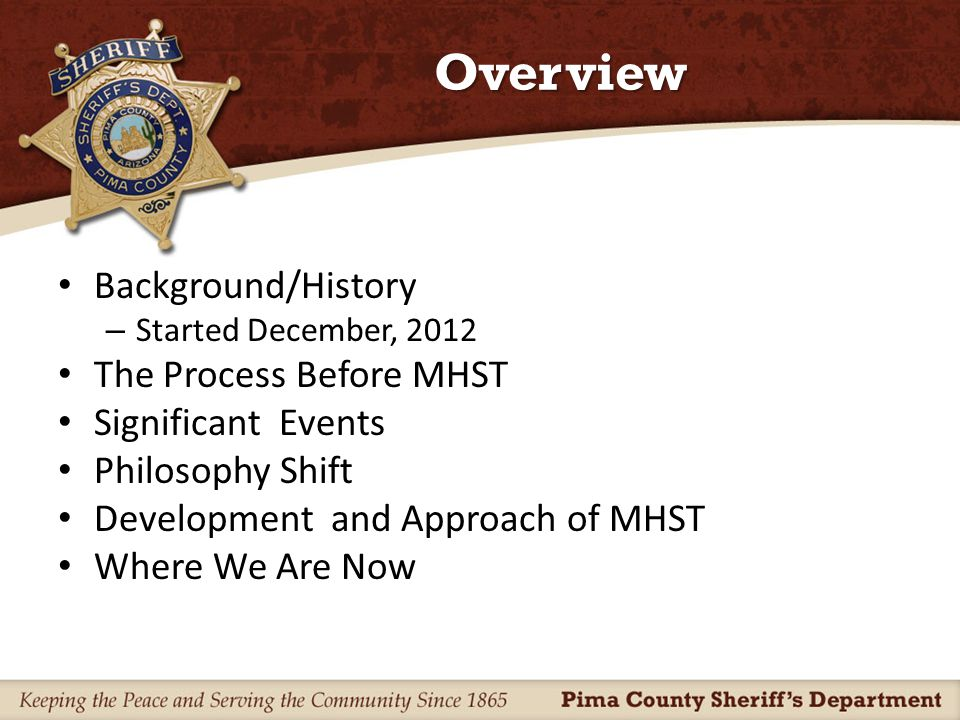 The Old Way Civil Division Deputies – Serving Mental Health Orders Evaluation orders Treatment orders – Service rate about 30% Patrol Deputies – Service rate even lower