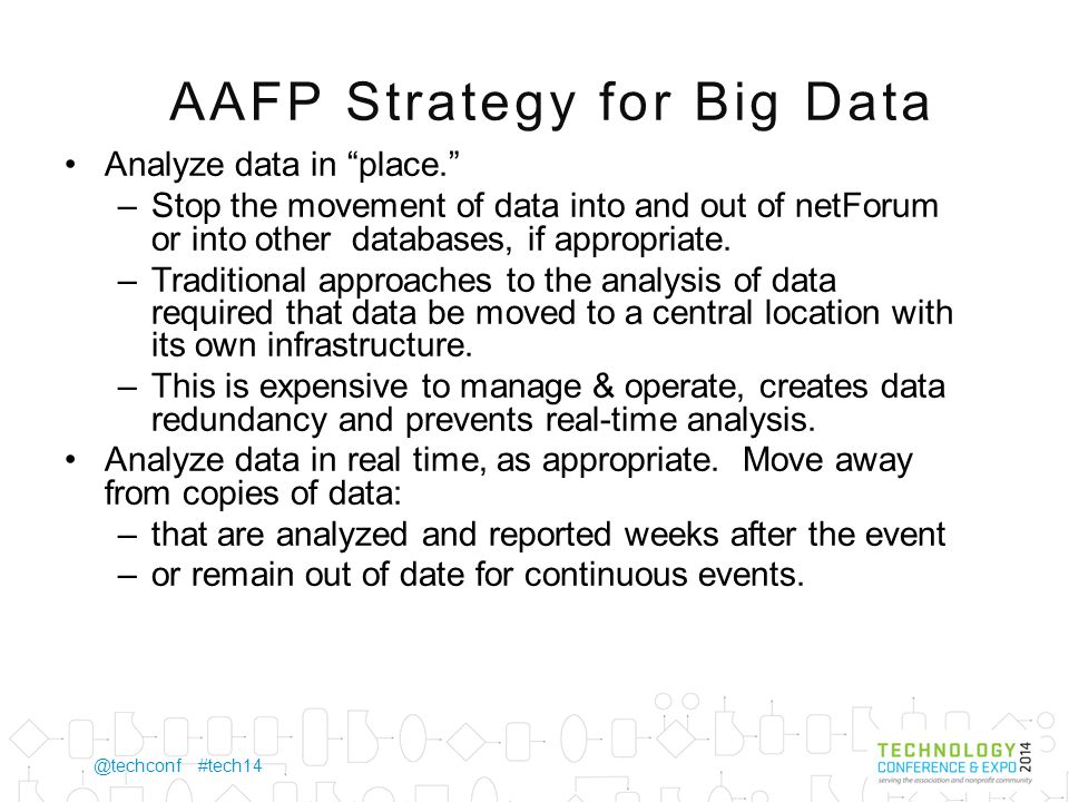 @techconf #tech14 Strategy for Big Data (continued) Reduce the amount of time it takes to discover, transform, develop, score, analyze, and publish results.