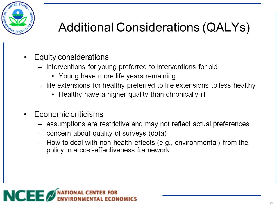 28 WTPQALY Type of Analysis Benefit-Cost Analysis Cost-Effectiveness Analysis Tradeoff basis money and risks to health health and longevity Endowment / Comparison individual wealthhealth profile Social Goal Max.