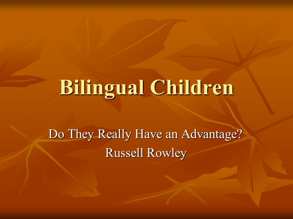 Bilingual Children Side One – 2/Multiple languages as a Hindrance to Child Development...
