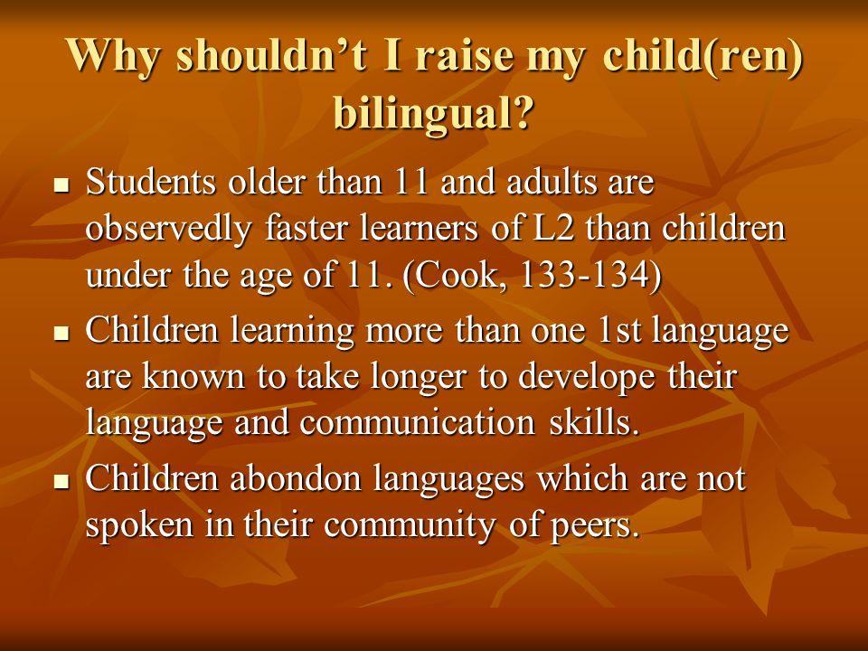 Why might I consider raising my children bilingual.