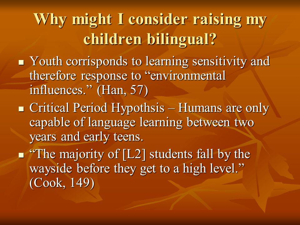 Methodology Faimous Polyglots Raised Bi/Multilingual: -Maria Gaetana Agnesi (5+) -Jose Rizal (10+) -Ziad Youssef Fazah (50+) Raised Monolingual: -Pamulaparthi Venkata Narasimha Rao (13) -Walter Laquer (11+)