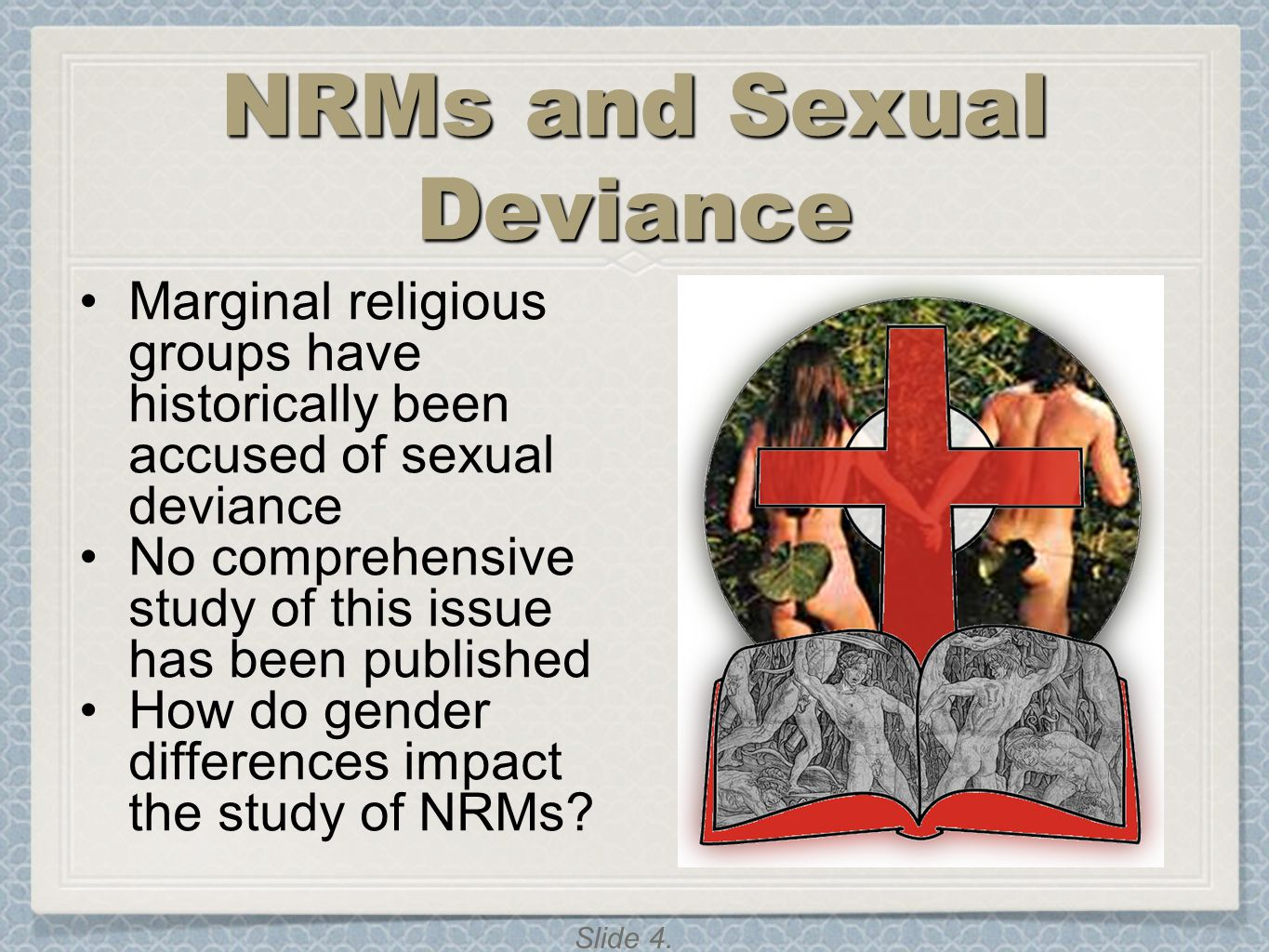 Slide 5.Why is deviance common in cults.