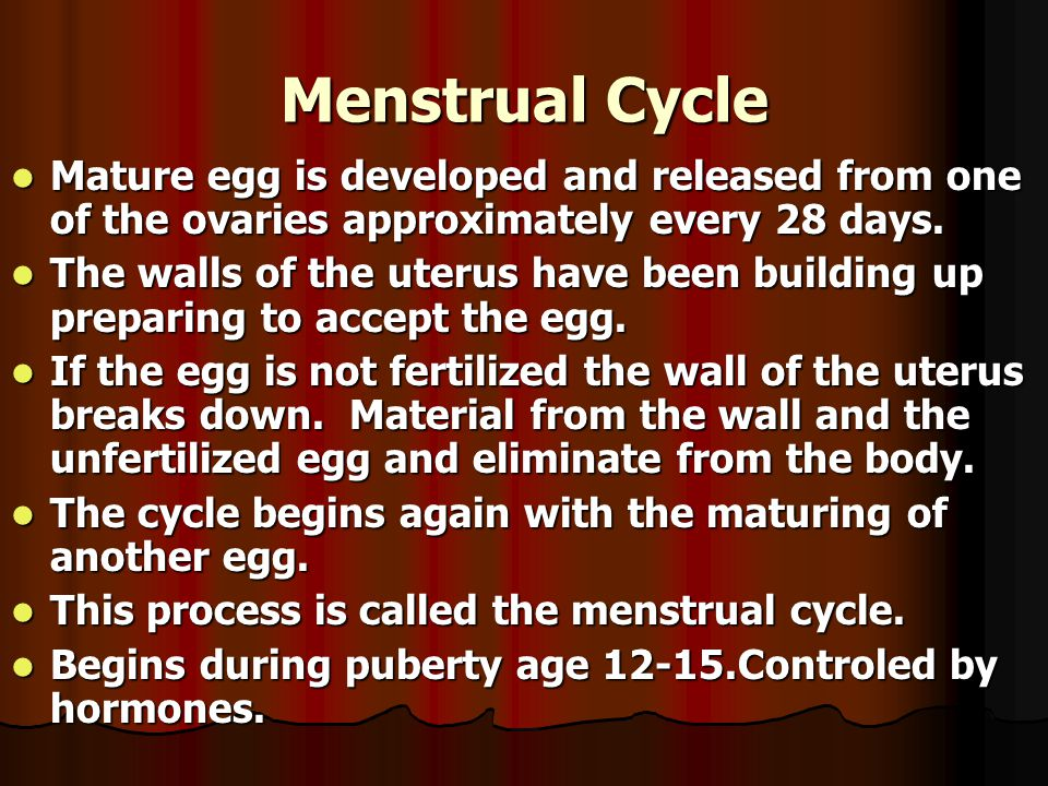 Stages of the Menstrual Cycle: Follicle Stage = FSH (Follicle) Stimulating Hormone is secreted by the pituitary gland.