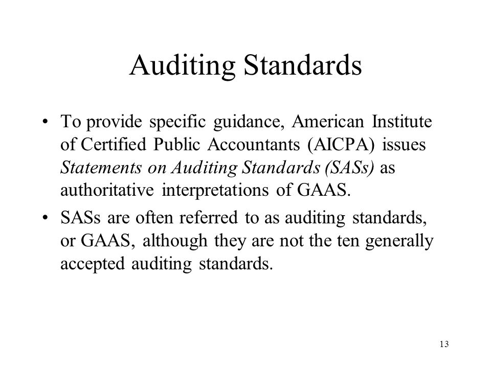 14 SAS First issued by AICPA in 1972 Since then, many SASs have been issued to provide auditors w/ guidance on a spectrum of topics, including methods of investigating new clients, techniques for obtaining background information on client's industry.