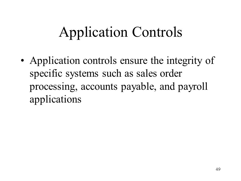 50 Control Activities Can be grouped into two categories: –Computer controls General control Application control –Physical controls transaction authorization segregation of duties supervision accounting records access control independent verification