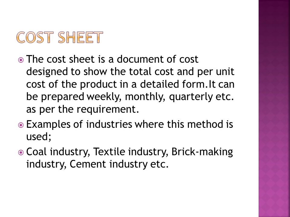  To ascertain the total cost and per unit cost of products after a definite period.