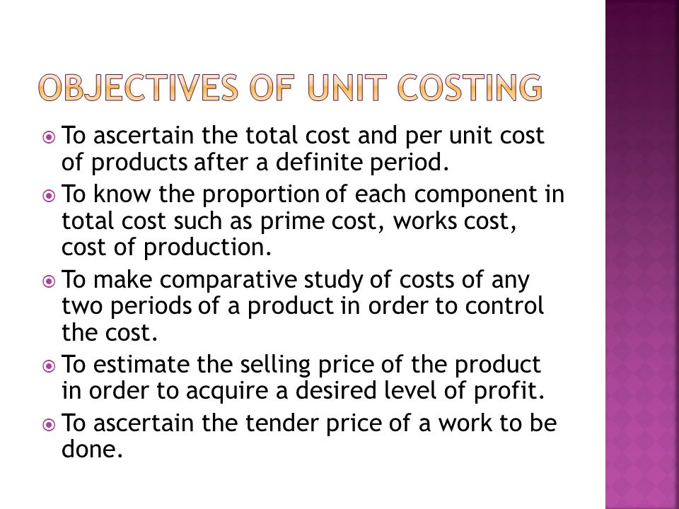  We can have knowledge of the total cost and per unit cost of units produced.