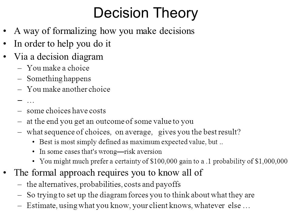 Game Theory Strategic behavior –In decision theory, there was only one actor –Now there are at least two, with their own objectives –Each watching the others and conditioning his choices on theirs.