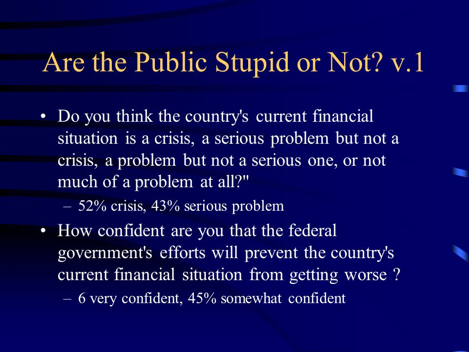 Are the Public Stupid or Not.v.2 Should we have a (Bush) tax cut.