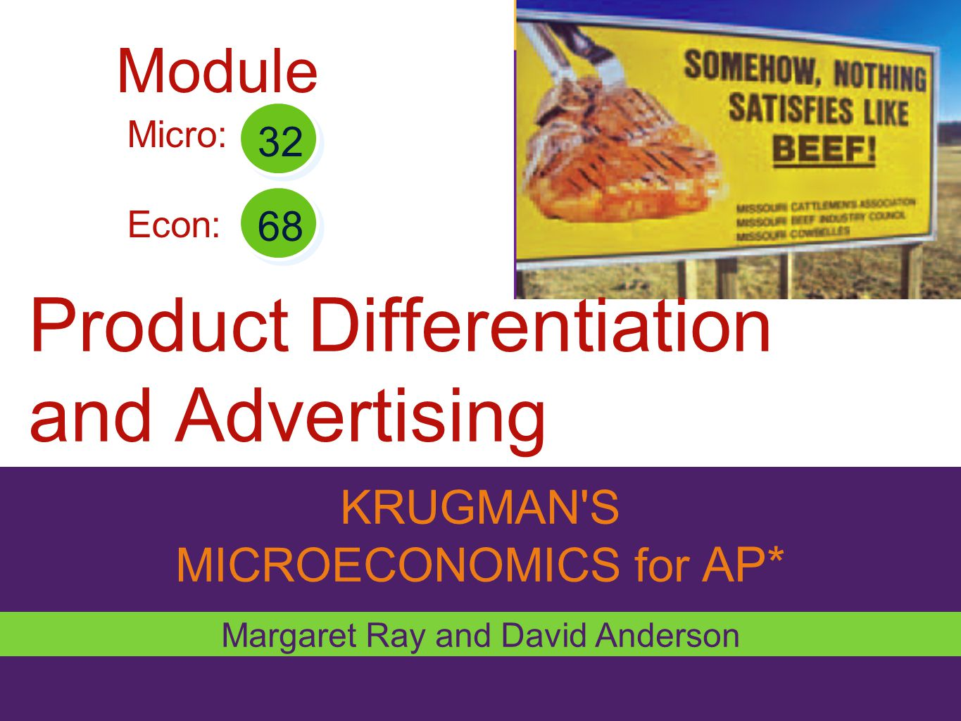 What you will learn in this Module : How and why oligopolists and monopolistic competitors differentiate their products.