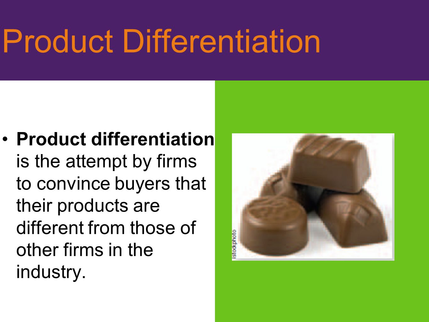 Differentiation by Style or Type As long as consumers have different tastes, producers will be able to increase profits by differentiating their products to suit those tastes.