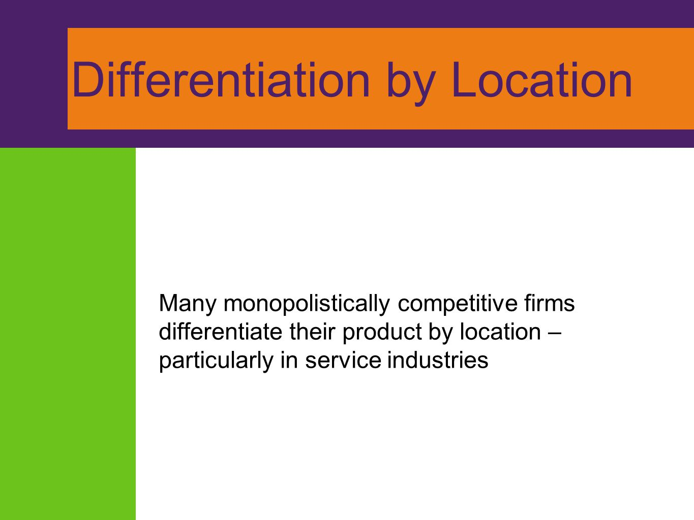 Differentiation by Quality Even if quality differences are mostly perceived, consumers are often willing to pay a higher price for a product they perceive to be of higher quality.