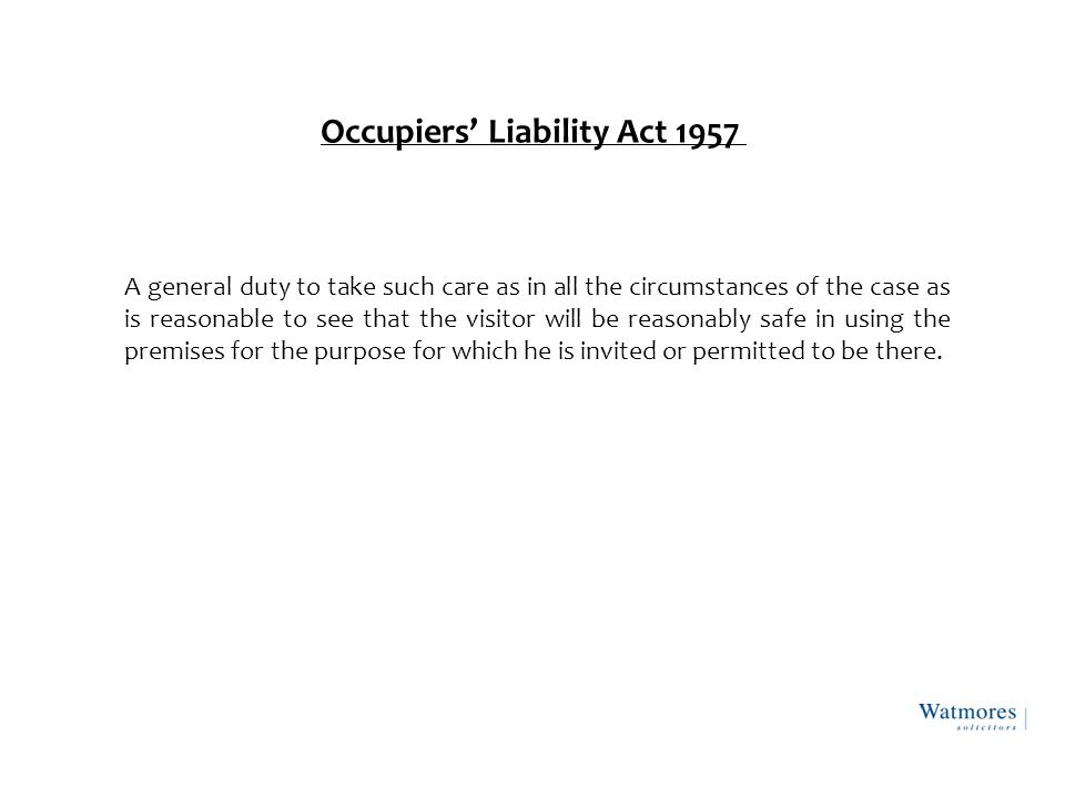 In addition to a general duty pursuant to OLA57 there are further duties in relation to employees.