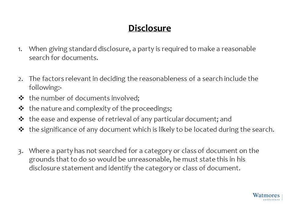 Disclosure continued All documents relevant to the claim MUST be disclosed even if they are adverse to the defence.