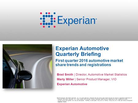 ©2016 Experian Information Solutions, Inc. All rights reserved. Experian and the marks used herein are service marks or registered trademarks of Experian.