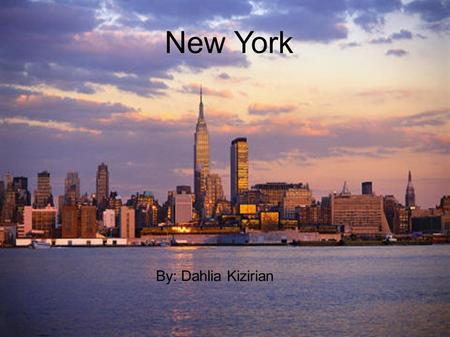 New York By: Dahlia Kizirian. Geography 27 th largest state.