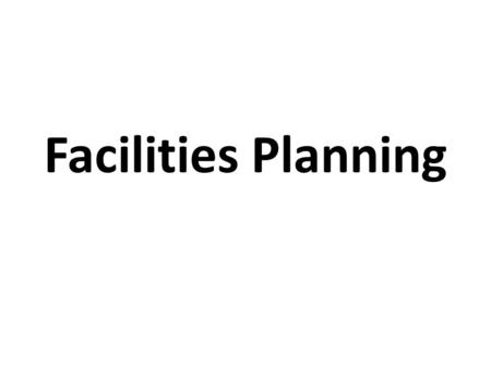 Facilities Planning. Facility planning engages in supervising the planning, programming, designing, construction approach, operation and maintenance.