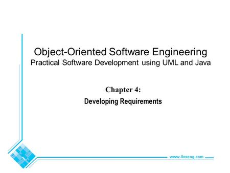 Object-Oriented Software Engineering Practical Software Development using UML and Java Chapter 4: Developing Requirements.