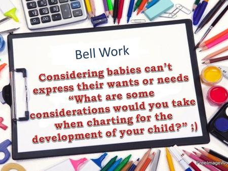 Bell Work Chapter 7 Emotional and social development in infancy and toddlerhood By: Joseph Pangelinan.