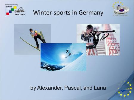 Winter sports in Germany by Alexander, Pascal, and Lana.
