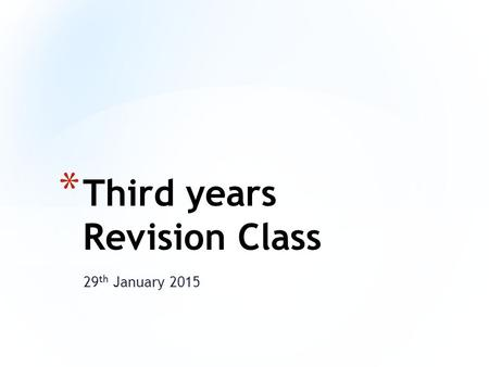 29 th January 2015 * Third years Revision Class. * Leadership * The task of a leader in guiding a group or organisation.