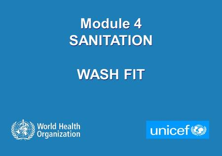 1 |1 | Module 4 SANITATION WASH FIT Module 4 SANITATION WASH FIT.