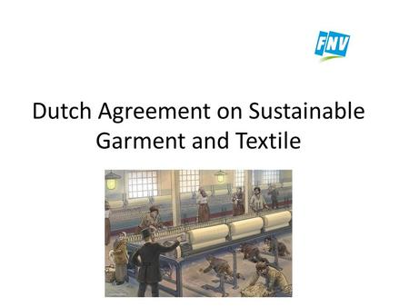 Dutch Agreement on Sustainable Garment and Textile.