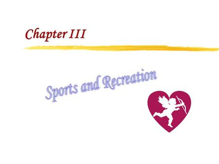 Chapter III. 1. Competitive struggles 2. Athletic games 3. Spectator sports 4. Participant sports I. The Forms of Sports in America.