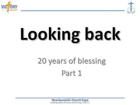 New Apostolic Church Cape Looking back | 20 years of blessing - Part 1 | … Looking back | 20 years of blessing - Part 1 | … New Apostolic Church Cape 20.