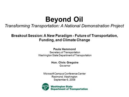 Beyond Oil Transforming Transportation: A National Demonstration Project Breakout Session: A New Paradigm - Future of Transportation, Funding, and Climate.