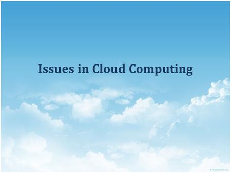 Issues in Cloud Computing. Agenda Issues in Inter-cloud, environments  QoS, Monitoirng Load balancing  Dynamic configuration  Resource optimization.
