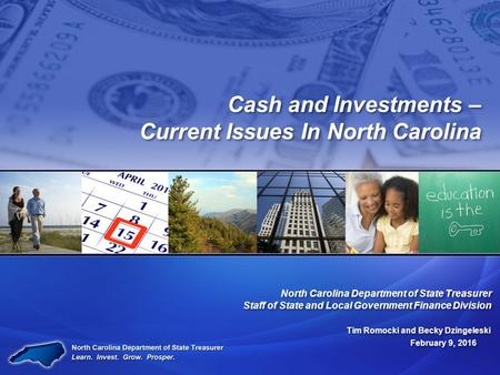 North Carolina Department of State Treasurer Staff of State and Local Government Finance Division North Carolina Department of State Treasurer Staff of.