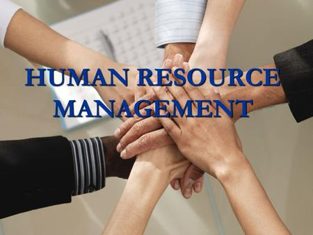 HUMAN RESOURCE MANAGEMENT. INTRODUCTION  The term Human Resources is used for the individuals who work in a firm  Human Resources may be defined as.