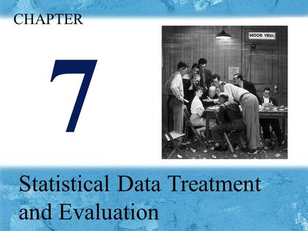 7 Statistical Data Treatment and Evaluation CHAPTER.