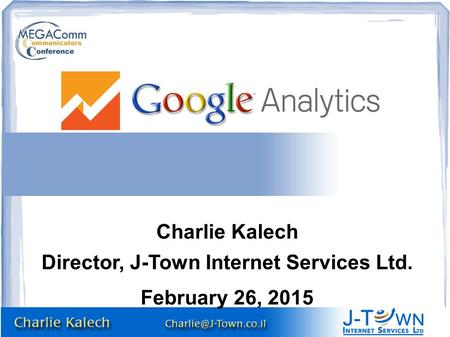 Charlie Kalech Director, J-Town Internet Services Ltd. February 26, 2015.