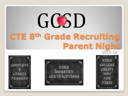 "CTE 8 th Grade Recruiting Parent Night 2015-16. ""Applied"" academics (Relevance/Rigor) ◦Academic Credit  PA/Fine Arts list  Science Credit Application."