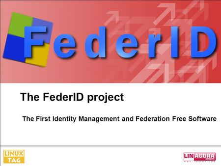 The FederID project The First Identity Management and Federation Free Software.