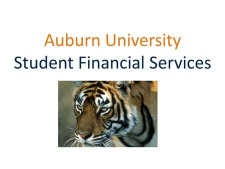 Auburn University Student Financial Services. Agenda Student Financial Services Where to Access E-Bill eBill Examples Direct Deposit Information Prepaid.