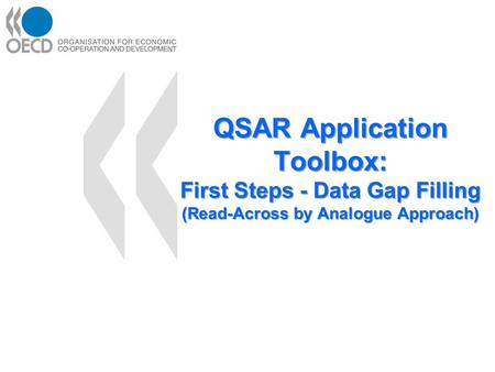 QSAR Application Toolbox: First Steps - Data Gap Filling (Read-Across by Analogue Approach)