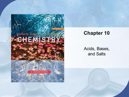 Chapter 10 Acids, Bases, and Salts. Chapter 10 Table of Contents Copyright © Cengage Learning. All rights reserved 2 10.1Arrhenius Acid-Base Theory 10.2Brønsted-Lowry.