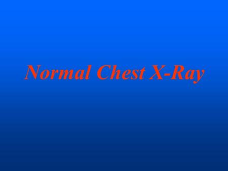 Normal Chest X-Ray. Despite the ever-increasing number of new diagnostic imaging techniques available to today's clinician, the chest x-ray remains a.