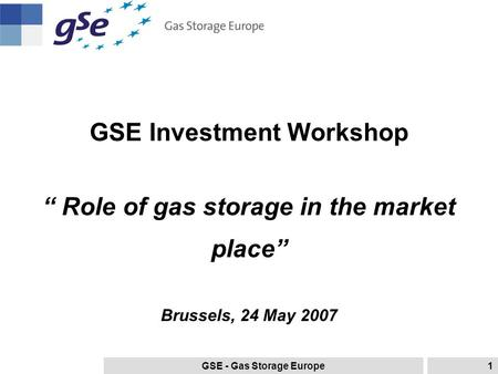 Gse Gas Storage Europe1 Investment Work Role Of In The Market