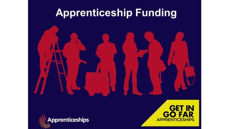 Apprenticeship Funding. Purchasing training Levied employers buying training from May 2017  As soon as an employer has funds in their levy account they.