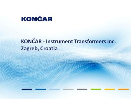 KONČAR - Instrument Transformers Inc. Zagreb, Croatia.